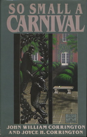 SO SMALL A CARNIVAL. by Corrington, John William and Joyce H.