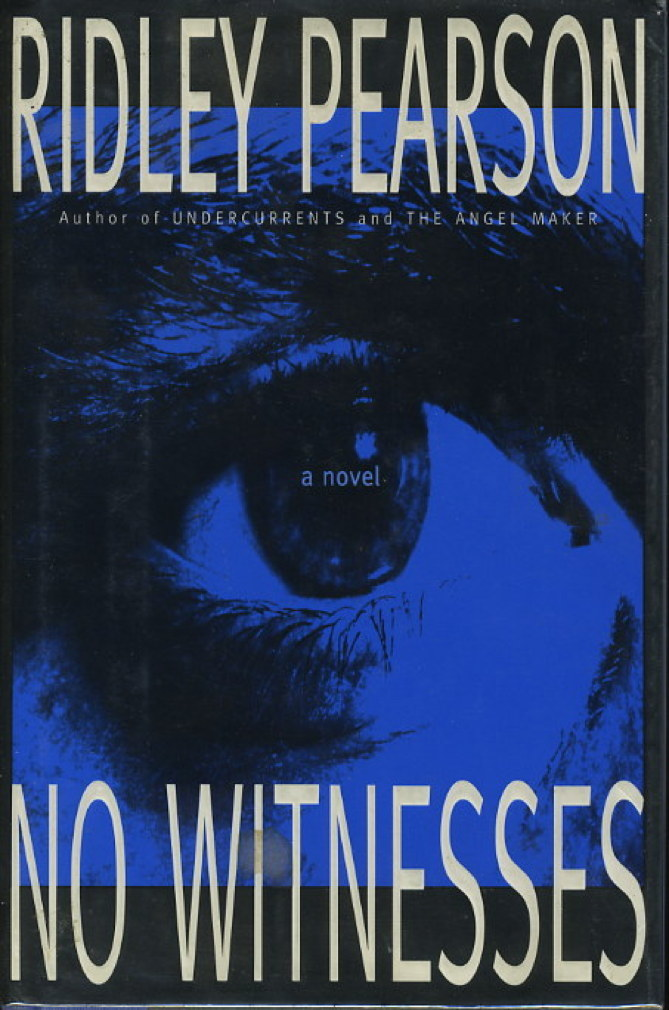 Book cover picture of Pearson, Ridley. NO WITNESSES.  New York: Hyperion, (1994.)