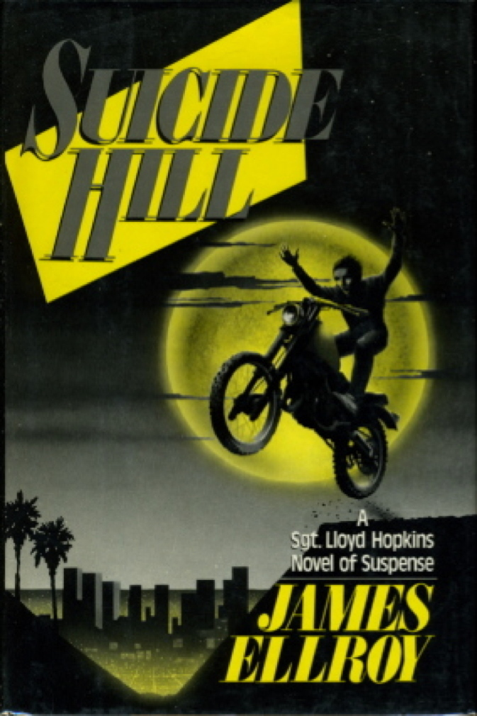 Book cover picture of Ellroy, James. SUICIDE HILL. New York: Mysterious Press, (1986.)