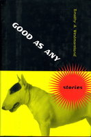 GOOD AS ANY: Stories. by Westmoreland, Timothy A.