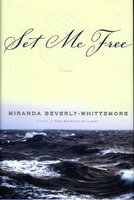 SET ME FREE: A Novel in Five Acts. by Beverly-Whittemore, Miranda.