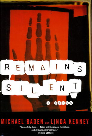 REMAINS SILENT. by Baden, Michael and Linda Kenney.