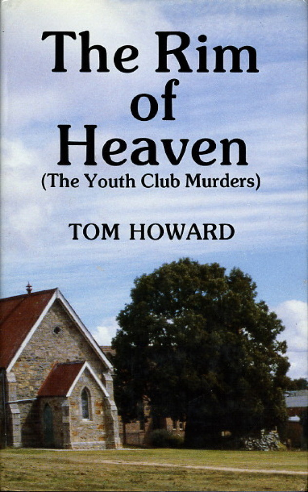 Book cover picture of Howard, Tom [pseudonymn of John Thomas Howard Reid] THE RIM OF HEAVEN (The Youth Club Murders.) Sydney, Australia Rastar Press, (1986)