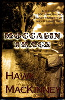 MOCCASIN TRACE. by MacKinney, Hawk.