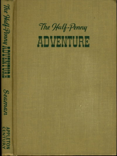 THE HALF-PENNY ADVENTURE. by Seaman, Augusta Huiell.