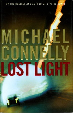LOST LIGHT. by Connelly, Michael.