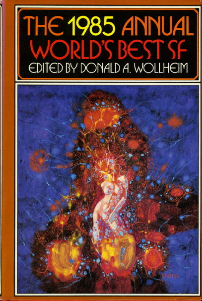 Book cover picture of Wollheim, Donald A., editor,  with Arthur W. Saha. THE 1985 ANNUAL WORLD'S BEST SF. New York: DAW Books, (1985.)