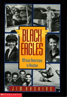 BLACK EAGLES: African Americans in Aviation. by Haskins, Jim.