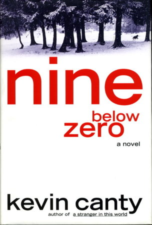 NINE BELOW ZERO. by Canty, Kevin.