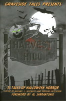 HARVEST HILL: 31 Tales of Halloween Horror. by Palisono, John, signed. Hultquist, Michael J. and Douglas Hutcheson, editors.