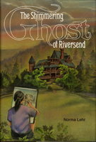 THE SHIMMERING GHOST OF RIVERSEND. by Lehr, Norma.