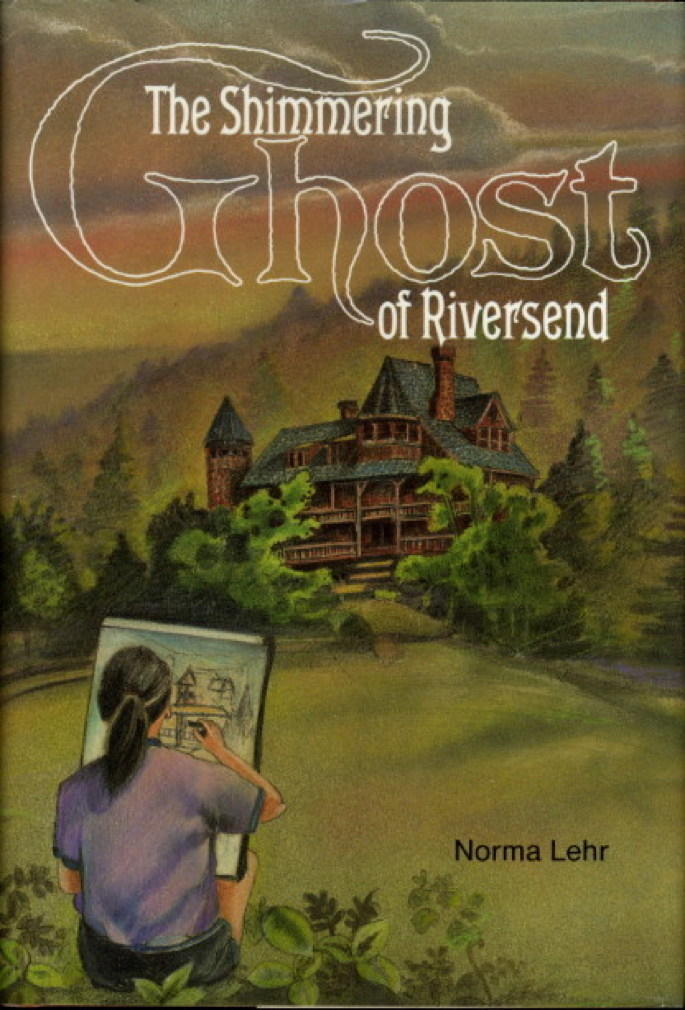 LEHR, NORMA. - THE SHIMMERING GHOST OF RIVERSEND.