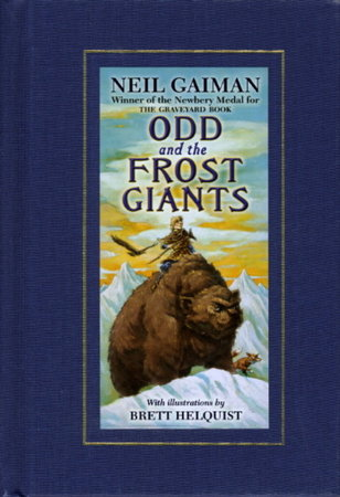 ODD AND THE FROST GIANTS. by Gaiman, Neil (illustrated by Brett Helquist.)