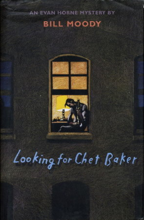 LOOKING FOR CHET BAKER. by Moody, Bill.