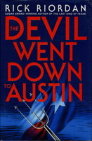THE DEVIL WENT DOWN TO AUSTIN. by Riordan, Rick