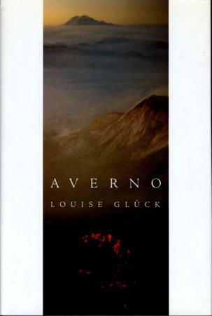 AVERNO. by Gluck, Louise.