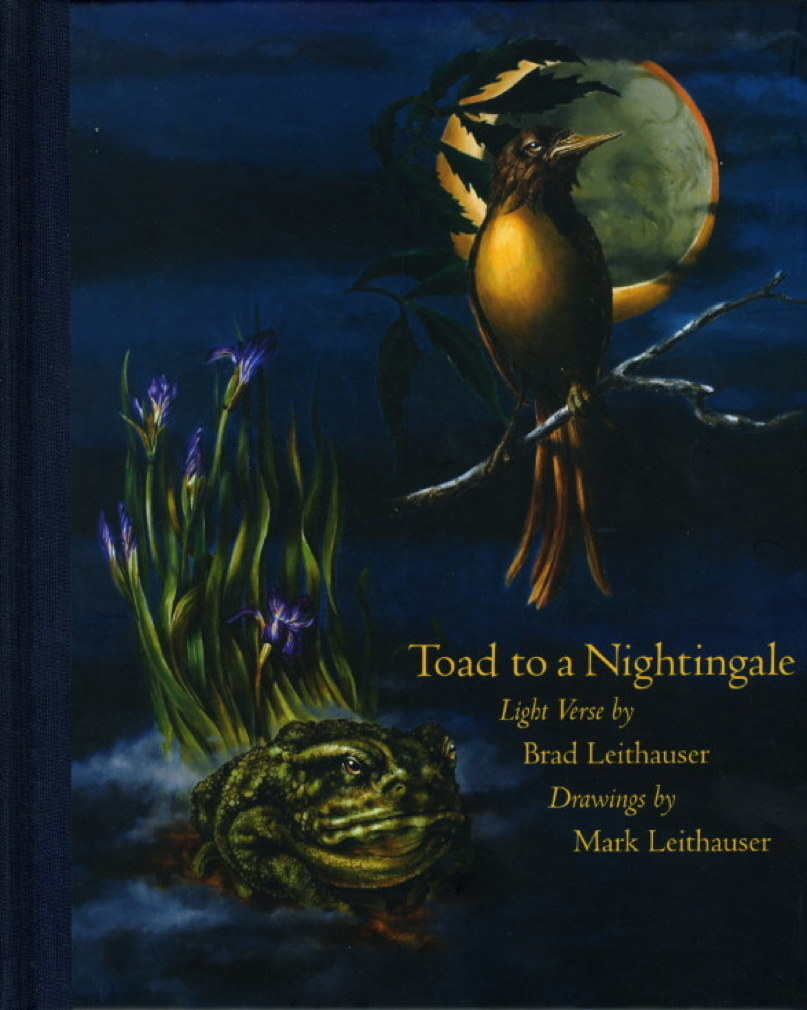 LEITHAUSER, BRAD AND MARK. - TOAD TO A NIGHTINGALE.