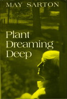 PLANT DREAMING DEEP. by Sarton, May.