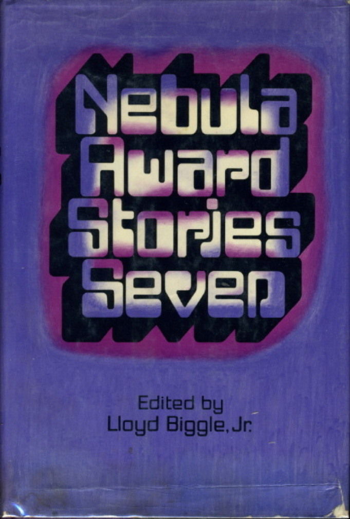 Book cover picture of [Anthology, signed.] Biggle, Lloyd Jr., editor.  NEBULA AWARD STORIES SEVEN. New York: Harper & Row, (1973.)