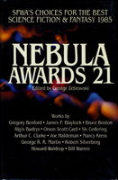 NEBULA AWARDS 21: SWFA's Choices for the Best Science Fiction and Fantasy, 1985. by [anthology,signed] Silverberg, Robert, Joe Haldeman, George R. R Martin, Nancy Kress, James P. Blaylock, Gregory Benford and others (edited by George Zebrowski.)