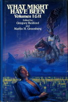 WHAT MIGHT HAVE BEEN: VOLUMES I & II: ALTERNATE EMPIRES, ALTERNATE HEROES. by [Anthology - signed] Benford, Gregory and Greenberg, Martin H., editors. (Poul Anderson, Kim Stanley Robinson, James P. Hogan, George Alec Effinger, Gregory Benford, Robert Silverberg, Barry Maltzberg, Frederik Pohl, and others, contributors)