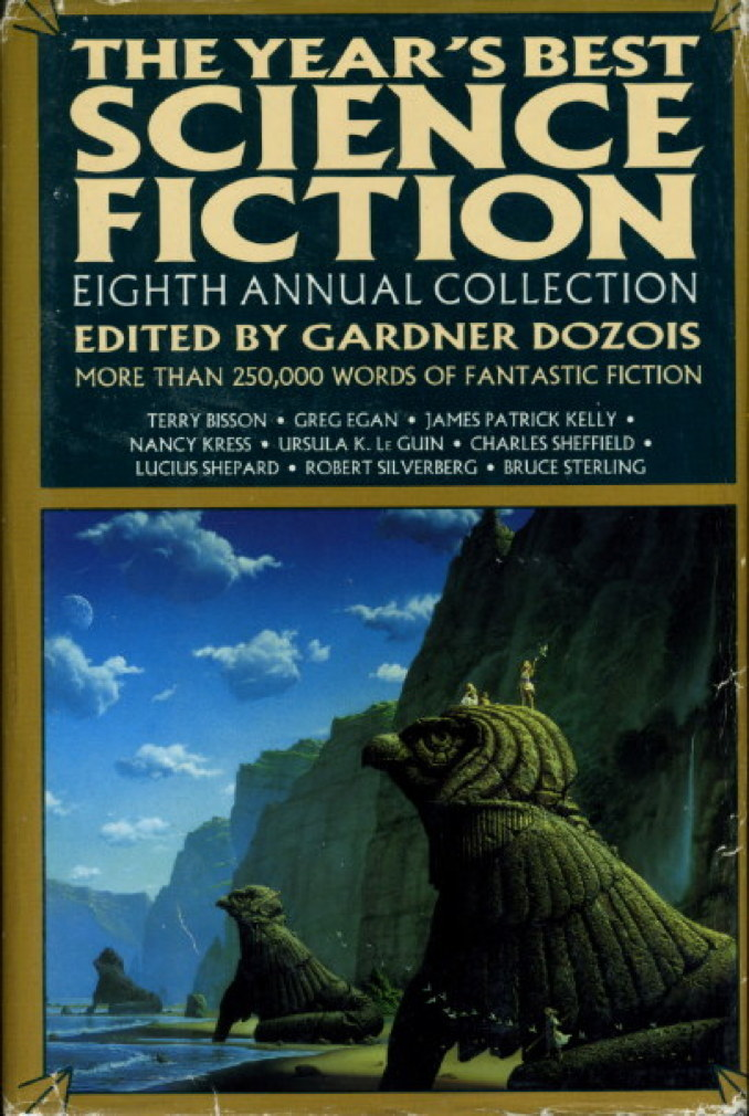 Book cover picture of [Anthology, signed[ Dozois, Gardner (editor)   Connie Willis, James Patrick Kelly, Ian McDonald and Nancy Kress, signed. THE YEAR'S BEST SCIENCE FICTION: Eighth (8th) Annual Collection. New York: St Martin's, (1991.)