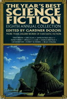 THE YEAR'S BEST SCIENCE FICTION: Eighth (8th) Annual Collection. by [Anthology, signed] Dozois, Gardner (editor); Joe Haldeman, Connie Willis, James Patrick Kelly, and John Kessel, signed; Nancy Kress, Ursula K. Le Guin, Charles Sheffield, Lucius Shepard, Robert Silverberg, Bruce Sterling, Kate Wilhelm,and others (contributors)