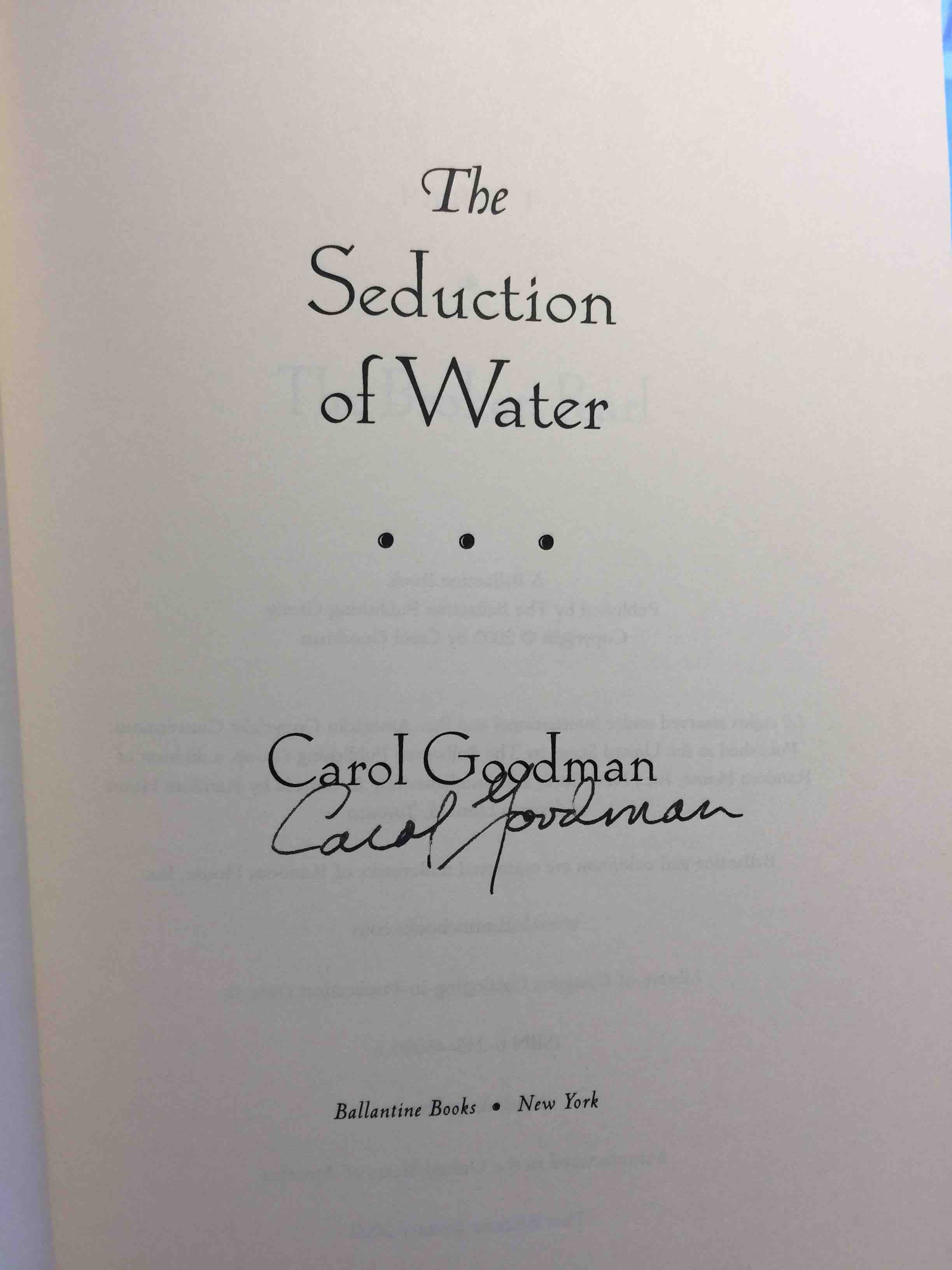 Book cover picture of Goodman, Carol. THE SEDUCTION OF WATER. New York: Ballantine, (2003.)
