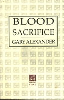 BLOOD SACRIFICE: A Mystery of the Yucatan. by Alexander, Gary