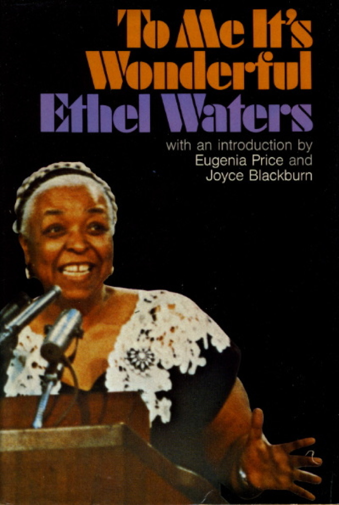 Book cover picture of Waters, Ethel. TO ME IT'S WONDERFUL. New York: Harper & Row, 1972.