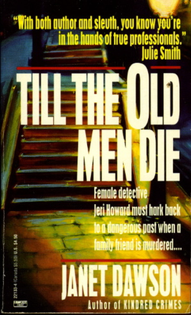 DAWSON, JANET. - TILL THE OLD MEN DIE.