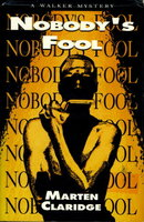 NOBODY'S FOOL. by Claridge, Marten.
