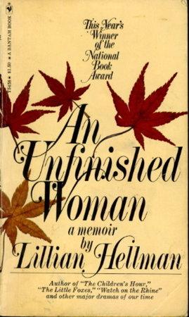 AN UNFINISHED WOMAN: A Memoir. by Hellman, Lillian.