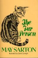 THE FUR PERSON. by Sarton, May.