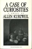 A CASE OF CURIOSITIES. by Kurzweil, Allen.