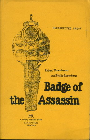 BADGE OF THE ASSASSIN. by Tanenbaum, Robert and Philip Rosenberg.