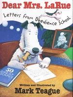 DEAR MRS LARUE: Letters from Obedience School. by Teague, Mark.