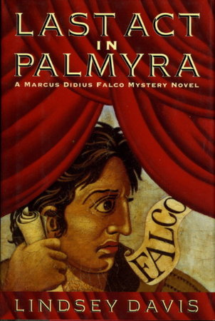 LAST ACT IN PALMYRA by Davis, Lindsey