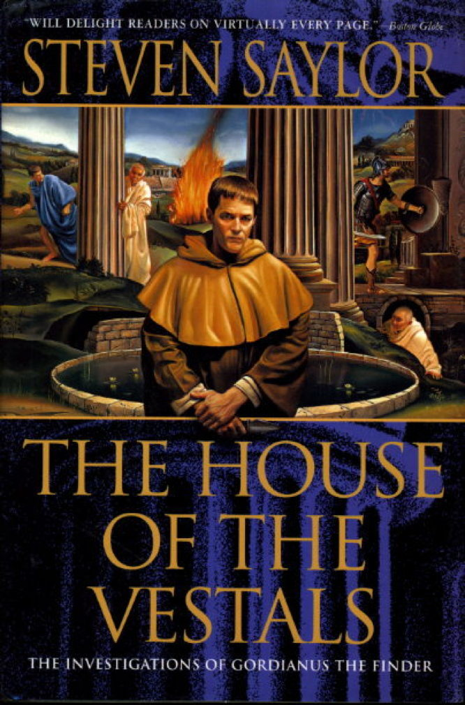 Book cover picture of Saylor, Steven. THE HOUSE OF THE VESTALS: The Investigations of Gordianus the Finder New York: St Martin's, (1997.)