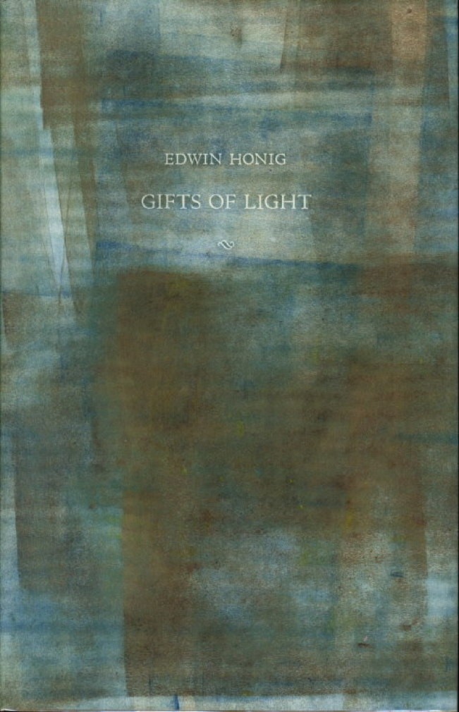 Book cover picture of Honig, Edwin. GIFTS OF LIGHT. Isla Vista, California:  Turkey Press,  1983.