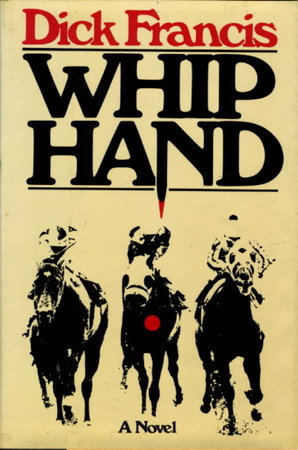 WHIP HAND. by Francis, Dick.