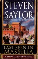 LAST SEEN IN MASSILIA. by Saylor, Steven.