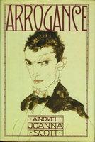ARROGANCE. by Scott, Joanna.