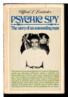 PSYCHIC SPY: The Story Of An Astounding Man. by Linedecker, Clifford L.