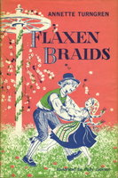 FLAXEN BRAIDS: A Chapter from a Real Swedish Childhood. by Turngren, Annette (illustrated by Polly Jackson.)