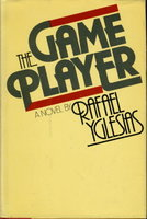 THE GAME PLAYER. by Yglesias, Rafael.
