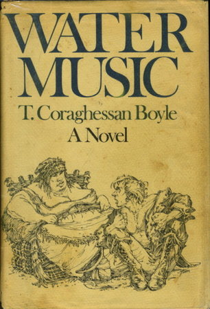 WATER MUSIC. by Boyle, T. Coraghessan.