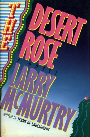 THE DESERT ROSE. by McMurtry, Larry.