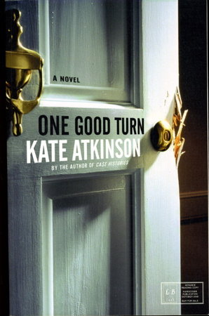 ONE GOOD TURN. by Atkinson, Kate.