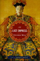THE LAST EMPRESS. by Min, Anchee.